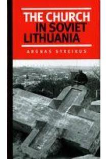 The Church in Soviet Lithuania | Arūnas Streikus