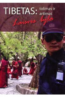 Tibetas: tolimas ir artimas. Laisvės byla | Gediminas Kajėnas, Radvilė Racėnaitė