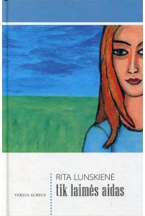 Tik laimės aidas | Rita Lunskienė