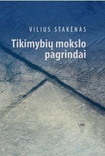 Tikimybių mokslo pagrindai | Vilius Stakėnas