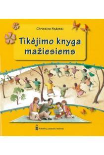 Tikėjimo knyga mažiesiems | Cristine Pedotti