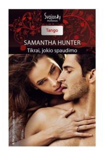Tikrai, jokio spaudimo (Tango) | Samantha Hunter