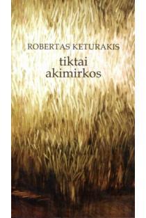 Tiktai akimirkos | Robertas Keturakis