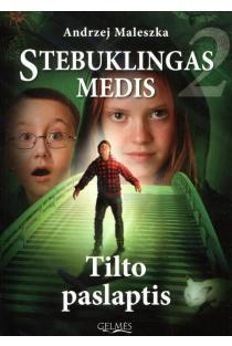 Stebuklingas Medis 2. Tilto paslaptis | Andrzej Maleszka