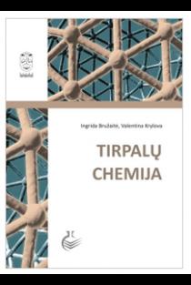 Tirpalų chemija | Ingrida Bružaitė, Valentina Krylova