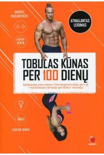 Tobulas kūnas per 100 dienų | Andrius Pauliukevičius, llka Rae Adams