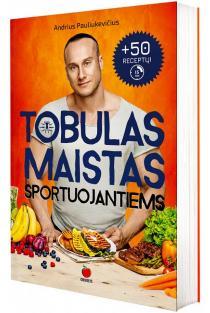 Tobulas maistas sportuojantiems | Andrius Pauliukevičius