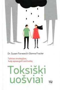 Toksiški uošviai | Donna Frazier, Susan Forward