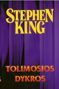 Tolimosios Dykros | Stephen King