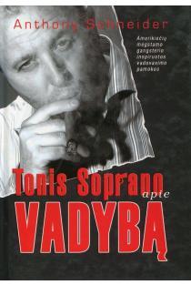 Tonis Soprano apie vadybą | Anthony Schneider