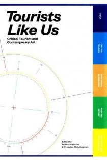 Tourists Like Us. Critical Tourism and Contemporary Art | Sud. Federica Martini, Vytautas Michelkevičius