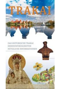 Trakai. Führer durch den historischen Nationalpark | Karolina Mickevičiūtė