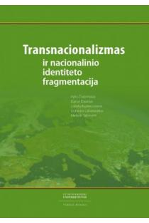 Transnacionalizmas ir nacionalinio identiteto fragmentacija   V. Čiubrinskas, D. Daukšas, J. Kuznecovienė ir kt.