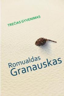 Trečias gyvenimas | Romualdas Granauskas