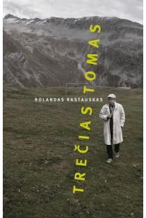 Trečias tomas   Rolandas Rastauskas