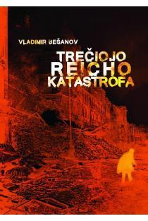 Trečiojo reicho katastrofa | Vladimir Bešanov