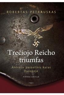 Trečiojo Reicho triumfas | Robertas Petrauskas