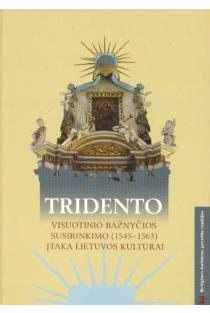Tridento visuotinio bažnyčios susirinkimo (1545-1563) įtaka Lietuvos kultūrai |