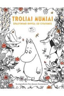 Troliai Mumiai. Spalvinimo knyga su citatomis | Tove Jansson