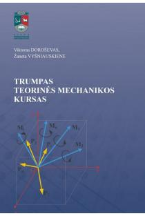Trumpas teorinės mechanikos kursas | Viktoras Doroševas, Žaneta Vyšniauskienė