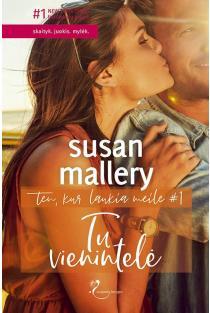 Tu vienintelė (Ten, kur laukia meilė, 1 knyga) | Susan Mallery