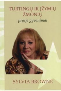 Turtingų ir įžymių žmonių praėję gyvenimai | Sylvia Browne