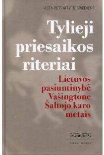 Tylieji priesaikos riteriai   Asta Petraitytė-Briedienė