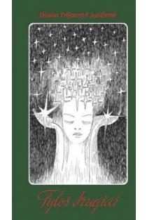 Tylos drugiai | Diana Trijonytė Jusčienė
