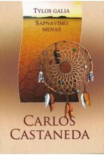 Tylos galia. Sapnavimo menas (VIII-oji ir IX-oji knygos) | Carlos Castaneda