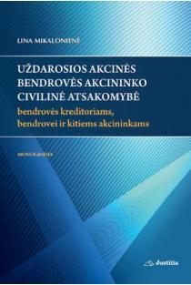UAB akcininko civilinė atsakomybė bendrovės kreditoriams, bendrovei ir kitiems akcininkams | Lina Mikalonienė
