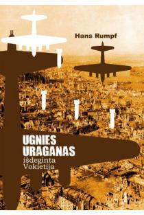 Ugnies uraganas: išdeginta Vokietija | Hans Rumpf