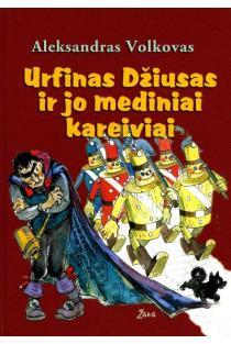 Urfinas Džiusas ir jo mediniai kareiviai | Aleksandras Volkovas