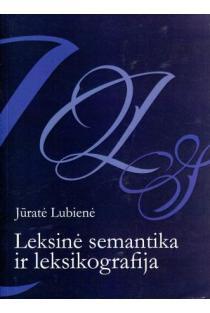 Leksinė semantika ir leksikografija | Jūratė Lubienė