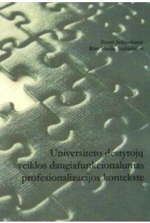 Universiteto dėstytojų veiklos daugiafunkcionalumas profesionalizacijos kontekste | Birutė Jatkauskienė, Rūta Marija Andriekienė