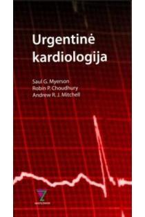 Urgentinė kardiologija | Saul G. Myerson, Robin P. Choudhury, Andrew R. J. Mitchell