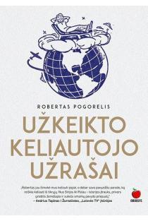 Užkeikto keliautojo užrašai | Robertas Pogorelis