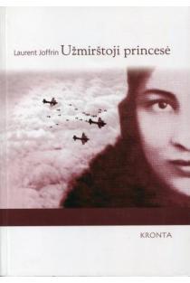 Užmirštoji princesė | Laurent Joffrin