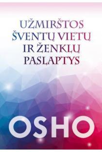 Užmirštos šventų vietų ir ženklų paslaptys | Osho