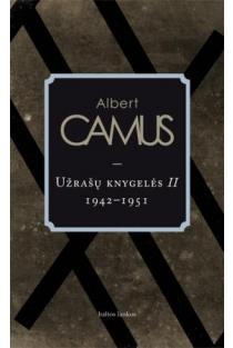 Užrašų knygelės II (1942 - 1951) | Albert Camus (Alberas Kamiu)