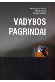 Vadybos pagrindai   Bronislovas Martinkus, Stasys Stoškus, Daiva Beržinskienė