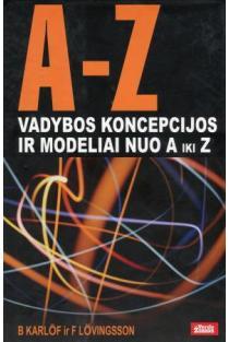 Vadybos koncepcijos ir modeliai nuo A iki Z | B. Karlof, F. Lovingsson