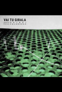 Vai tu girala (CD) | Saulius Spindi, Petras Zalanskas