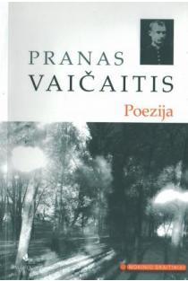 P. Vaičaitis. Poezija (Mokinio skaitiniai)   Pranas Vaičaitis