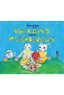 Knyga vaikams apie psichologus | Ina Banionienė, Aušra Pundzevičienė