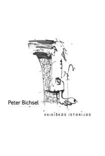 Vaikiškos istorijos | Pėteris Bichselis