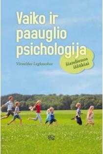 Vaiko ir paauglio psichologija | Visvaldas Legkauskas