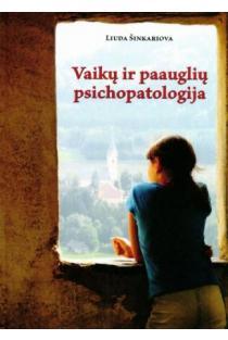 Vaikų ir paauglių psichopatologija | Liuda Šinkariova
