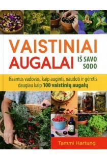 Vaistiniai augalai iš savo sodo | Tammi Hartung