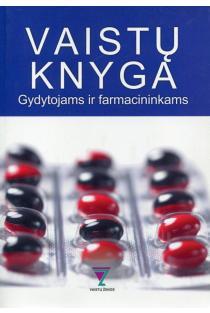 Vaistų knyga gydytojams ir farmacininkams 2007 | L. Griškevičius, J. Gulbinovič, D. Rokaitė, A. Vaitkus