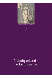 Dailės istorijos studijos 7. Vaizdų tekstai - tekstų vaizdai | Sud. Lina Balaišytė, Erika Grigoravičienė